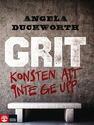 cover image of Grit – Konsten att inte ge upp