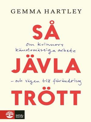 cover image of Så jävla trött