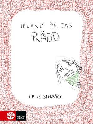 cover image of Ibland är jag rädd