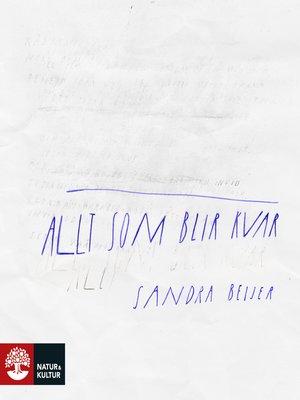 cover image of Allt som blir kvar