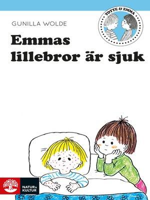 cover image of Emmas lillebror är sjuk