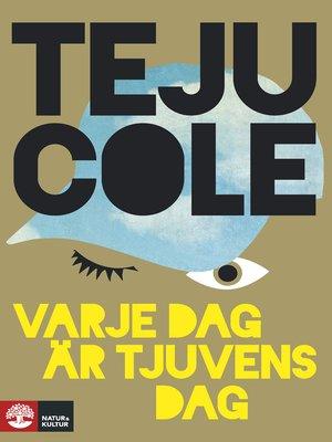 cover image of Varje dag är tjuvens dag
