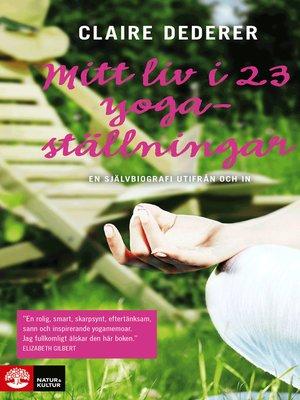 cover image of Mitt liv i 23 yogaställningar