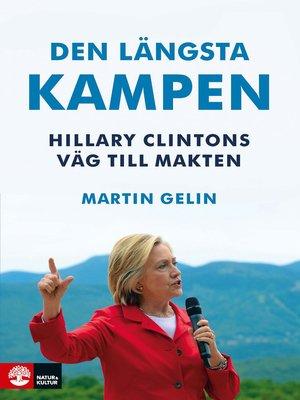 cover image of Den längsta kampen, Hillary Clintons väg till makten