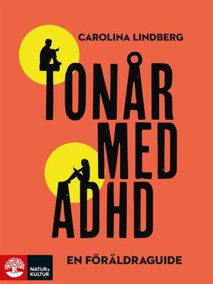 cover image of Tonår med adhd – en föräldraguide