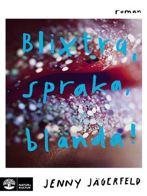 cover image of Blixtra, spraka, blända!