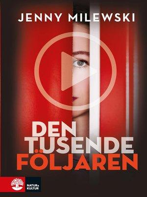 cover image of Den tusende följaren
