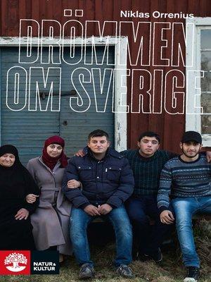 cover image of Drömmen om Sverige--flykten från Syrien