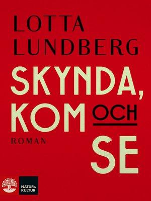 cover image of Skynda, kom och se