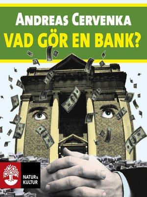 cover image of Vad gör en bank?