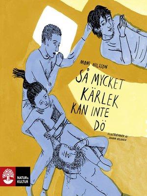 cover image of Så mycket kärlek kan inte dö