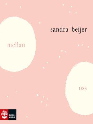 cover image of Mellan oss