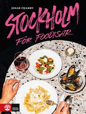 cover image of Stockholm för foodisar