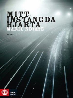 cover image of Mitt instängda hjärta