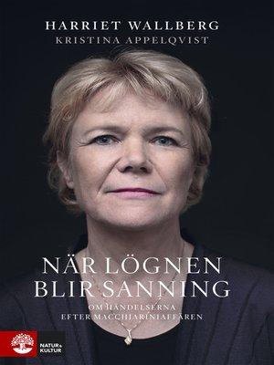 cover image of När lögnen blir sanning