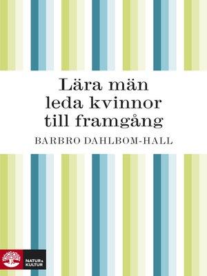 cover image of Lära män leda kvinnor till framgång