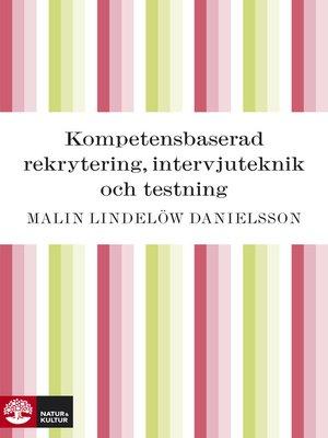 cover image of Kompetensbaserad rekrytering, intervjuteknik och testning
