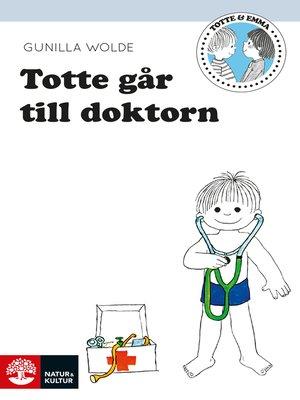 cover image of Totte går till doktorn