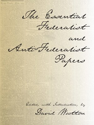 cover image of The Essential Federalist and Anti-Federalist Papers