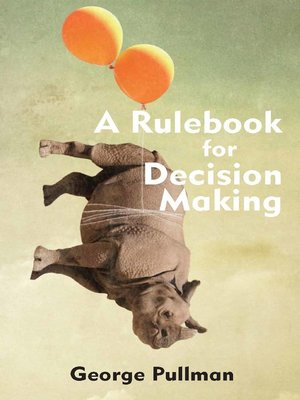 cover image of A Rulebook for Decision Making
