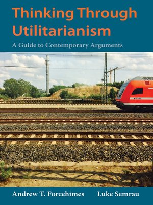 cover image of Thinking Through Utilitarianism