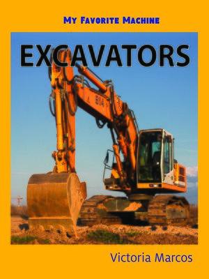 cover image of My Favorite Machine: Excavators