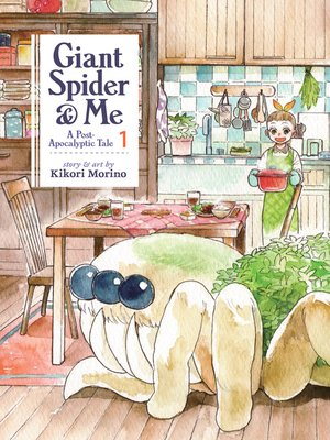 cover image of Giant Spider & Me: A Post-Apocalyptic Tale, Volume 1