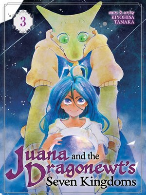 cover image of Juana and the Dragonewt's Seven Kingdoms, Volume 3