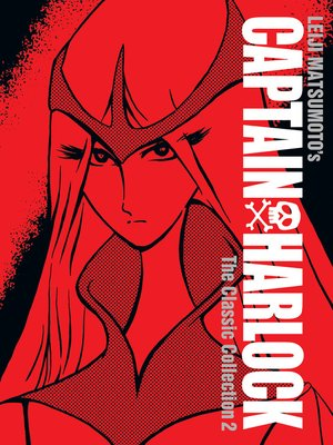 cover image of Captain Harlock: The Classic Collection, Volume 2