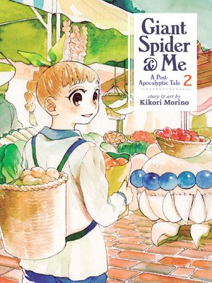 cover image of Giant Spider & Me: A Post-Apocalyptic Tale, Volume 2