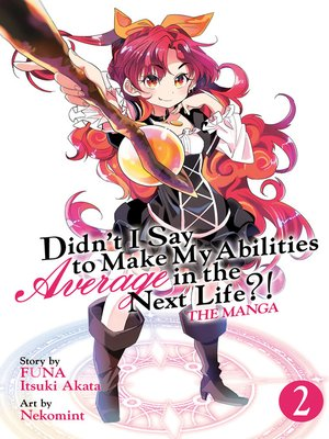 cover image of Didn't I Say to Make My Abilities Average in the Next Life?! (Manga), Volume 2
