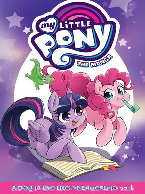 cover image of My Little Pony: The Manga: A Day in the Life of Equestria, Volume 1