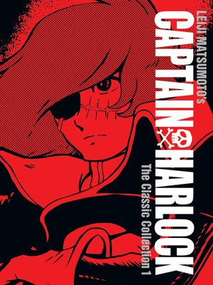 cover image of Captain Harlock: The Classic Collection, Volume 1