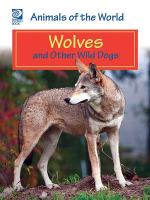 cover image of Wolves and Other Wild Dogs