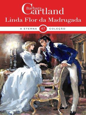 cover image of Linda Flor da Madrugada