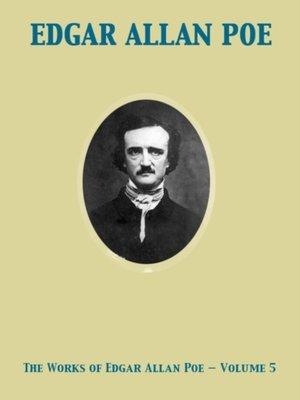 cover image of Works of Edgar Allan Poe--Volume 5