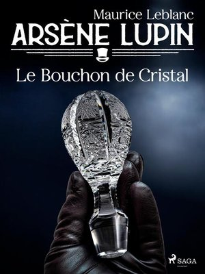 cover image of Arsène Lupin — Le Bouchon de Cristal