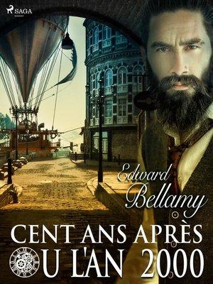cover image of Cent Ans Après ou l'An 2000