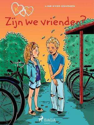 cover image of K van Klara 11--Zijn we vrienden?