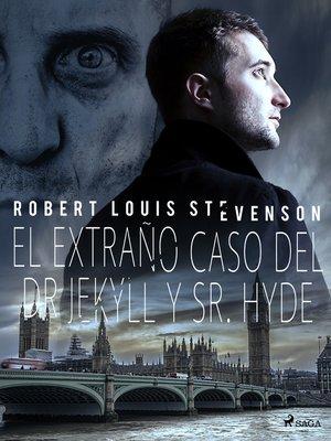 cover image of El extraño caso del Dr. Jekyll y Sr. Hyde