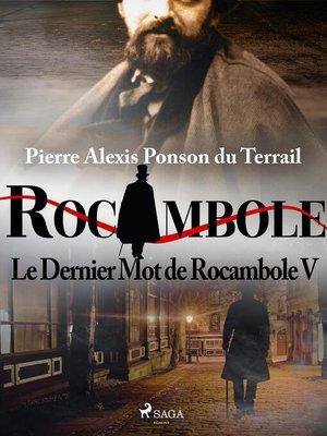 cover image of Le Dernier Mot de Rocambole V