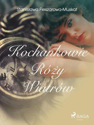 cover image of Kochankowie róży wiatrów