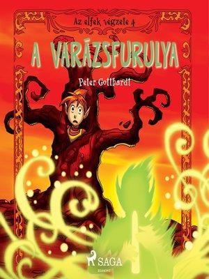 cover image of Az elfek végzete 4. a varázsfurulya