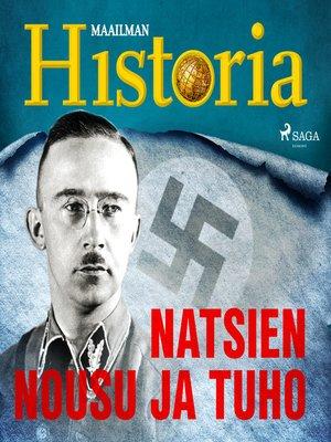 cover image of Natsien nousu ja tuho