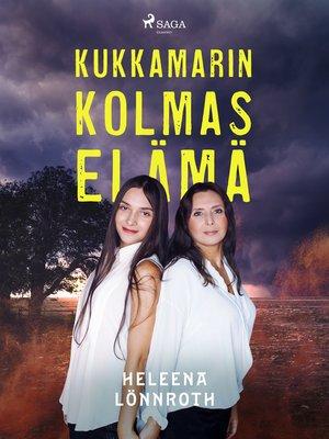 cover image of Kukkamarin kolmas elämä