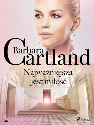 cover image of Najważniejsza jest miłość--Ponadczasowe historie miłosne Barbary Cartland