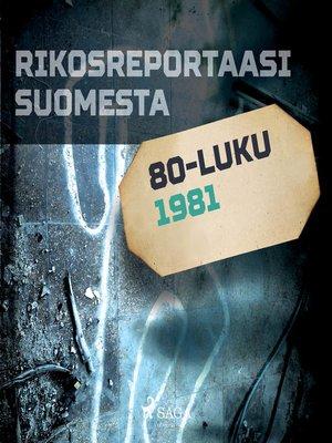 cover image of Rikosreportaasi Suomesta 1981