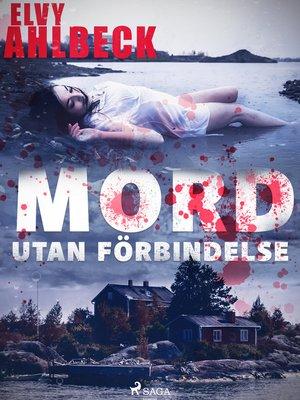 cover image of Mord utan förbindelse