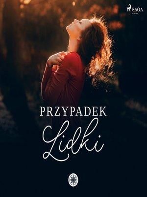 cover image of Przypadek Lidki