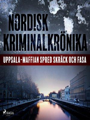 cover image of Uppsala-maffian spred skräck och fasa